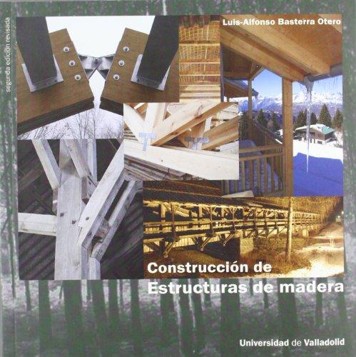Construcción estructuras madera. 2ª edición revisada
