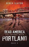 Dead America: Portland - Pt. 2 (The Second Week)