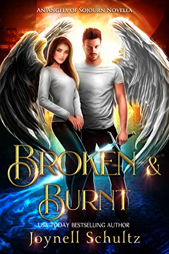Broken & Burnt: A Sweet Fallen Angel Paranormal Romance (Angels of Sojourn) (English Edition)