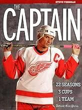 The Captain: Steve Yzerman: 22 Seasons, 3 Cups, 1 Team