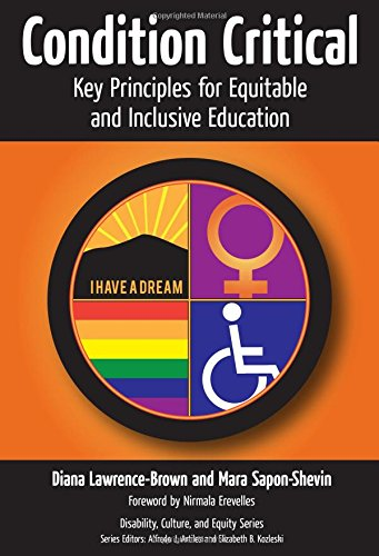 Compare Textbook Prices for Condition Critical―Key Principles for Equitable and Inclusive Education Disability, Culture, and Equity Series  ISBN 9780807754764 by Lawrence-Brown, Diana,Sapon-Shevin, Mara,Artiles, Alfredo J.,Kozleski, Elizabeth B.