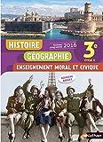 Histoire-Géographie - Enseignement moral et civique - 3e - Nouveau...