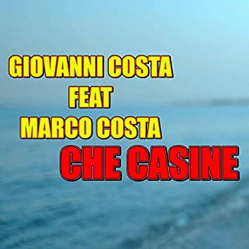Che casine (feat. Marco Costa)