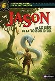 Jason et le défi de la toison d'or - Histoires noires de la Mythologie - Dès 12 ans