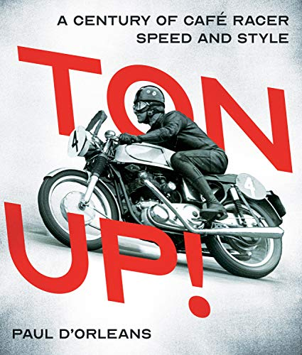 Ton Up!: A History of Cafe Racer Culture