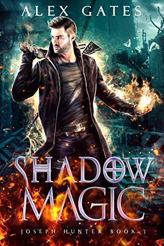 Shadow Magic: A Joseph Hunter Novel: Book 3 (Joseph Hunter Series)