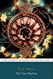 """The Time Machine By Herbert George Wells """"Annotated"""""""