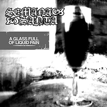 A Glass Full of Liquid Pain