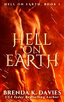 Hell on Earth (Hell on Earth Series Book 1) by [Brenda K. Davies, Hot Tree Editing]