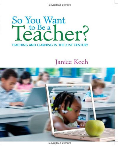 So You Want to Be a Teacher?: Teaching and Learning in...
