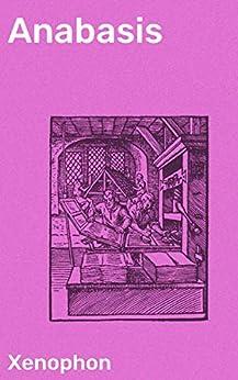Anabasis (English Edition) van [Xenophon, Henry Graham Dakyns]