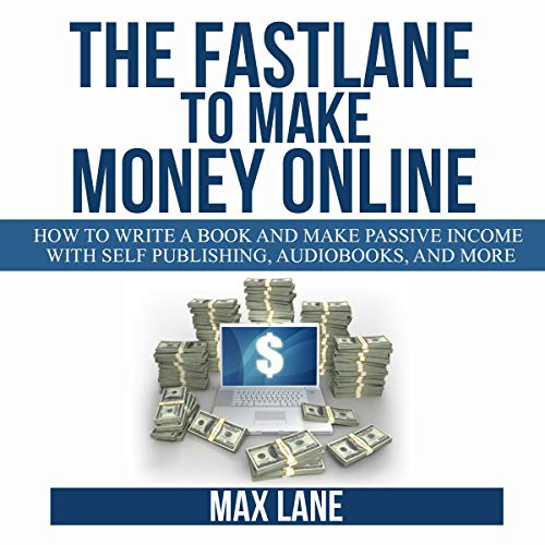 The Fastlane to Make Money Online Audiobook By Max Lane cover art