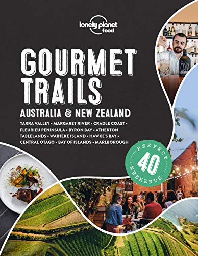 Compare Textbook Prices for Lonely Planet Gourmet Trails - Australia & New Zealand 1 Edition ISBN 9781838691028 by Lonely Planet Food,Food, Lonely Planet