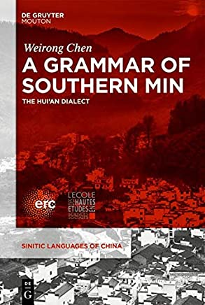 A Grammar of Southern Min: The Hui an Dialect (Sinitic Languages of China)
