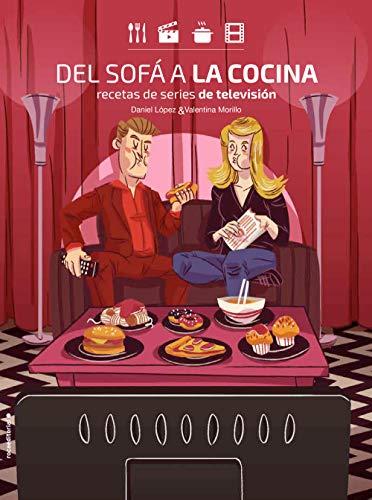 Del sofá a la cocina: Recetas de series de televisión (No Ficción)