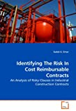 Identifying The Risk In Cost Reimbursable Contracts: An Analysis of Risky Clauses in Industrial Construction Contracts