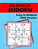 Big Book of Sudoku - Easy to Medium - 1000 Puzzles: Huge Bargain Collection of 1000 Puzzles and Solutions, Easy to Medium Level, Tons of Challenge and Fun for your Brain!