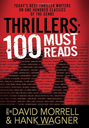 Thrillers: 100 Must-Reads by David Morrell (Editor), Hank Wagner (Editor) � Visit Amazons Hank Wagner Page search results for this author Hank Wagner (Editor) (5-Jul-2010) Hardcover
