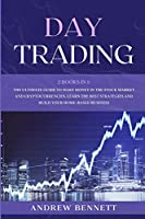 Day Trading: 2 Books In 1: The Ultimate Guide to Make Money in the Stock Market and Cryptocurrencies. Learn the Best Strategies and Build your Home-Based Business