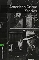Oxford Bookworms Library: Level 6: American Crime Stories (Audio) Pack