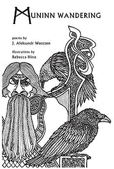 Muninn Wandering by [J. Aleksandr Wootton, Rebecca Hirst]