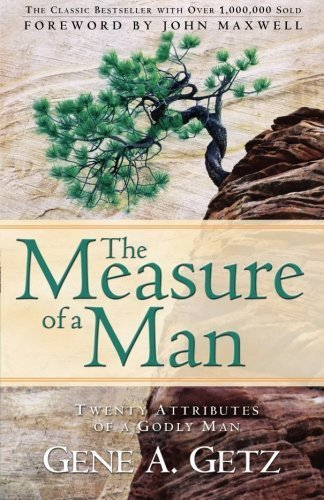 The Measure of a Man by Gene A. Getz (2004-08-09) -  Revell