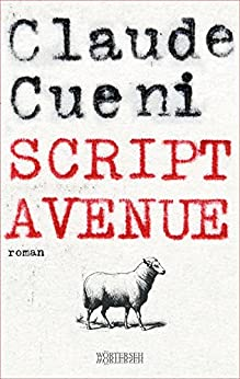 Script Avenue: Autobiografischer Roman von [Claude Cueni]