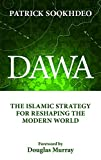 Dawa: The Islamic Strategy for Reshaping the Modern World - Patrick Sookhdeo