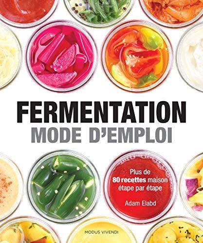 Fermentation - Mode d'emploi: Mode d'emploi