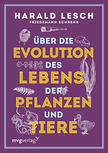 Über die Evolution des Lebens, der Pflanzen und Tiere (German Edition)