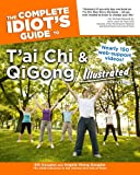 The Complete Idiot's Guide to T'ai Chi & QiGong Illustrated, Fourth Edition (Complete Idiot's Guides (Lifestyle Paperback))