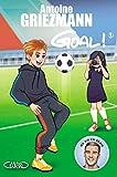 Goal ! - tome 3 L'avenir au bout du pied (French Edition)
