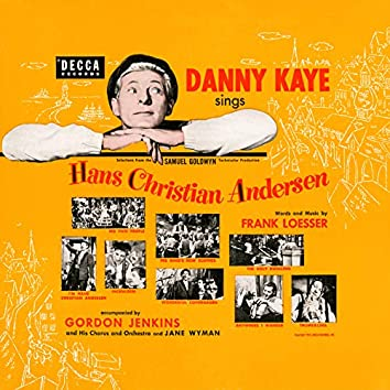 Danny Kaye Sings Selections From The Samuel Goldwyn Technicolor Production Hans Christian Andersen (Original Motion Picture Soundtrack)