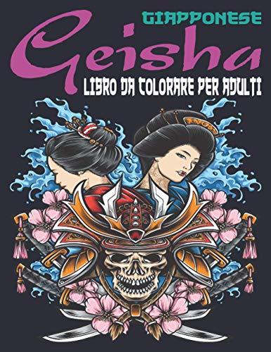 Giapponese Geisha Libro da Colorare per Adulti: 65 pagine da colorare per adulti e adolescenti con incredibili disegni di donne giapponesi. Incredibili disegni di geisha giapponesi da colorare.