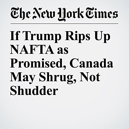 If Trump Rips Up NAFTA as Promised, Canada May Shrug, Not Shudder copertina
