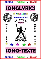 100 Englische Songtexte (3/3): Welthits + Gitarren-Playbacks: Songbook - English Edition