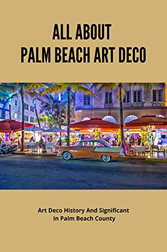 All About Palm Beach Art Deco: Art Deco History And Significant In...