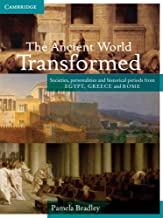 The Ancient World Transformed Year 12: Societies, Personalities and Historical Periods from Egypt, Greece and Rome (Cambridge Senior History)