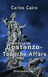 Eine tödliche Affäre: Kriminalroman: Commissario Costanzo Krimi-Reihe 3