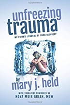 Unfreezing Trauma: My Private Journal of EMDR Recovery