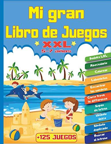Mi Gran Libro de Juegos XXL +125 Juegos: Para niños de 5 a 7 años   Libro de actividades de...