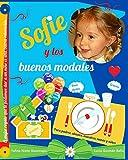 Sofie y los buenos modales: Para padres, abuelos, maestros, nanas y niños (Spanish Edition)