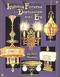 Lighting Fixtures of the Depression Era: Bk. I