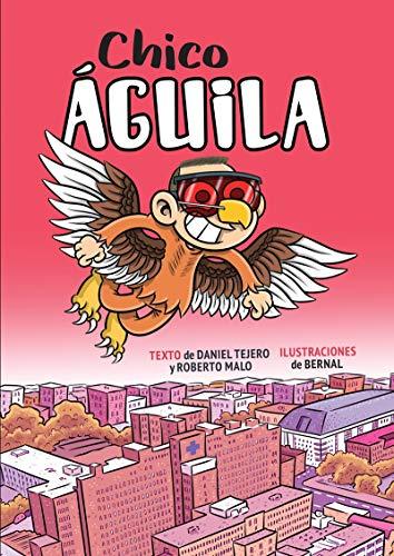 Chico águila: Diario de un superhéroe (INFANTIL)