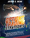 OPTIONS TRADING STRATEGIES: The Ultimate and Complete Guide on How to Make Money with the Best and Working Options Trading Strategies to Generate a Long-Term Passive Income and Quit Your Job.