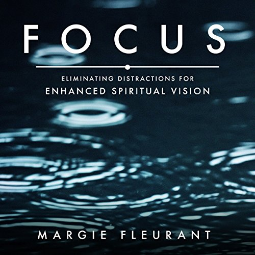 Focus: Eliminating Distractions for Enhanced Spiritual Vision cover art