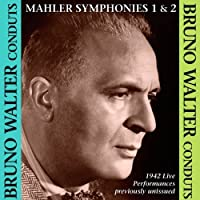 Bruno Walter Conducts Mahler Symphonies 1 & 2 by Nadine Conner (2012-08-28)