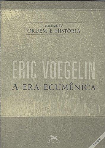 Ordem e história - Vol. IV: Volume IV: A era ecumênica: 4