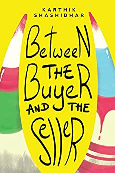 Between the Buyer and the Seller by [Karthik Shashidhar]