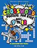 Crossword Puzzles for Kids Ages 9 to 12: 90 Crossword Easy Puzzle Books (Fun Space Club Crossword and Word Search Puzzle Books for Kids)